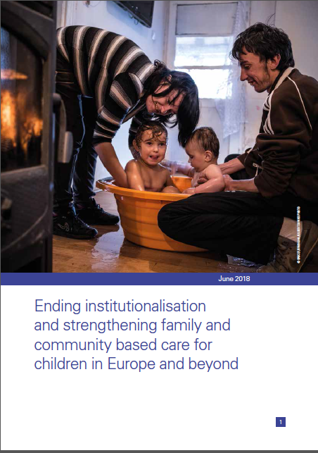 Ending institutionalization and strengthening family and community based care for children in Europe and beyond